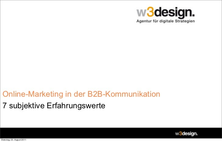 Online-Marketing in der B2B-Kommunikation 7 subjektive ErfahrungswerteDienstag, 23. August 2011