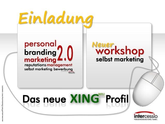 www.intercessio.de©20131DasNeueXing-Profil–Update2013 Das neue Profil Einladung Neuer