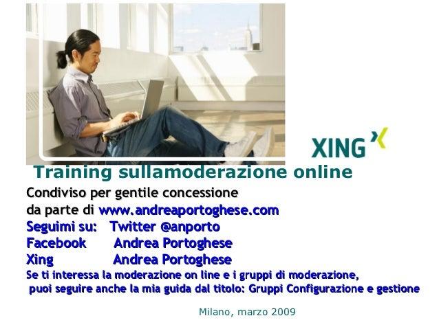 Training sullamoderazione onlineCondiviso per gentile concessioneda parte di www.andreaportoghese.comSeguimi su: Twitter @...