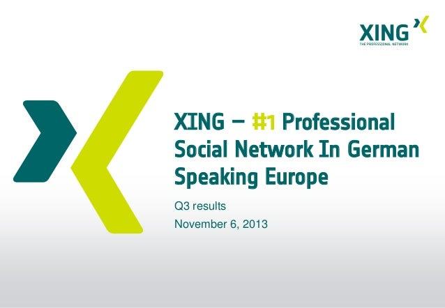 XING – #1 Professional Social Network In German Speaking Europe Q3 results November 6, 2013
