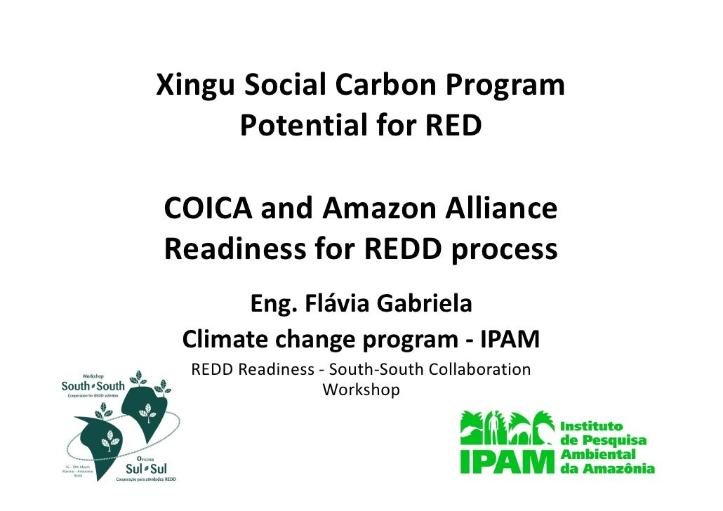 Xingu Social Carbon Program Xingu Social Carbon Program      Potential for RED  COICA and Amazon Alliance  COICA d A      ...