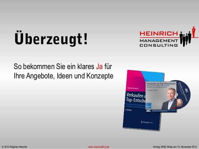 Überzeugt! So bekommen Sie ein klares Ja für Ihre Angebote, Ideen und Konzepte  © 2013 Stephan Heinrich  www.visionselling...