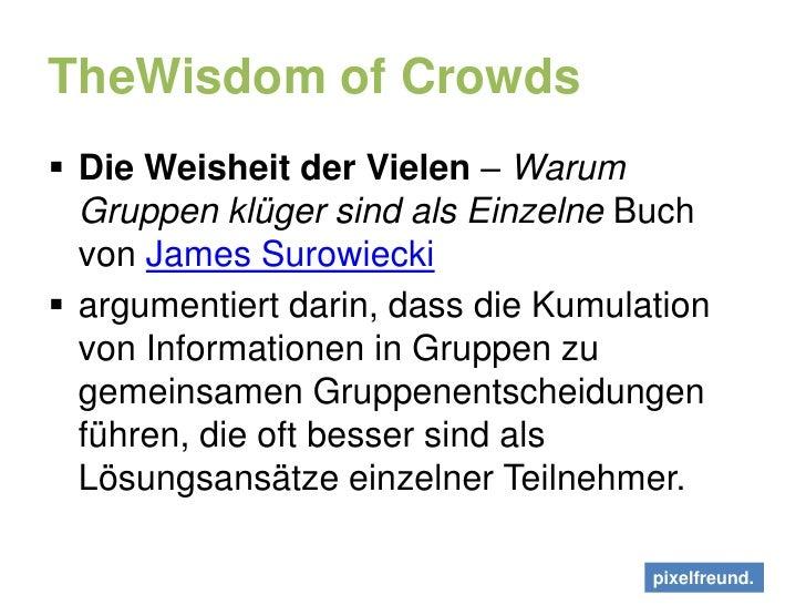 TheWisdom of Crowds<br />Die Weisheit der Vielen – Warum Gruppen klüger sind als Einzelne Buch von James Surowiecki<br />a...