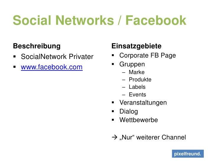 Social Networks / Facebook<br />Beschreibung<br />SocialNetwork Privater<br />www.facebook.com<br />Einsatzgebiete<br />Co...