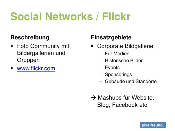 Social Networks / Flickr<br />Beschreibung<br />Foto Community mit Bildergallerien und Gruppen<br />www.flickr.com<br />Ei...
