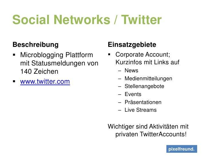 Social Networks / Twitter<br />Beschreibung<br />Microblogging Plattform mit Statusmeldungen von 140 Zeichen<br />www.twit...