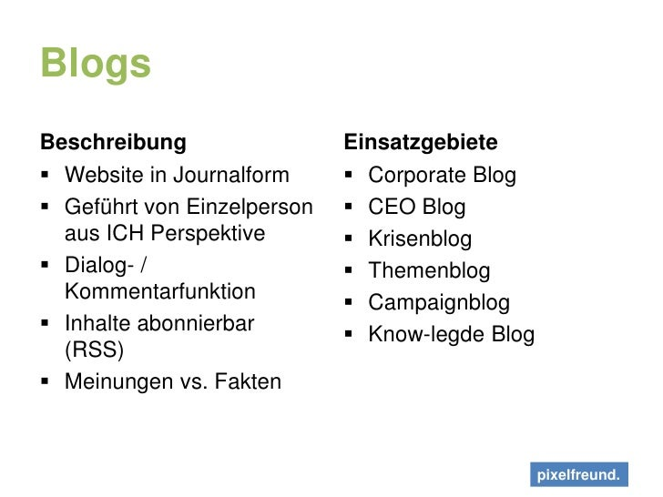 Blogs<br />Beschreibung<br />Website in Journalform<br />Geführt von Einzelperson aus ICH Perspektive<br />Dialog- / Komme...