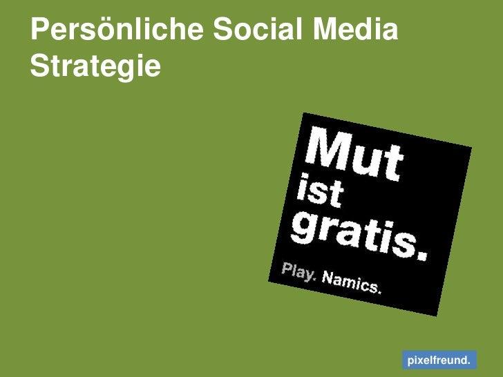 Persönliche Social Media Strategie<br />