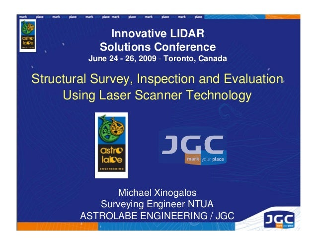 Innovative LIDAR           Solutions Conference         June 24 - 26, 2009 - Toronto, CanadaStructural Survey, Inspection ...