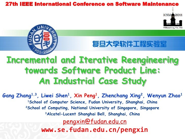 27th IEEE International Conference on Software Maintenance Incremental and Iterative Reengineering     towards Software Pr...