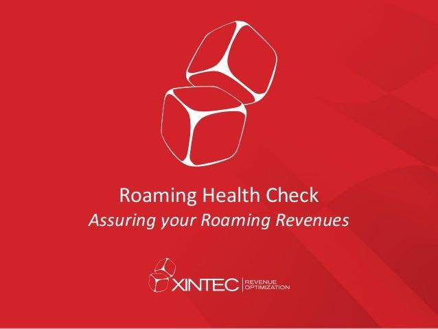 Roaming Health Check Assuring your Roaming Revenues