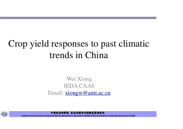Crop yield responses to past climatic          trends in China                                       Wei Xiong            ...