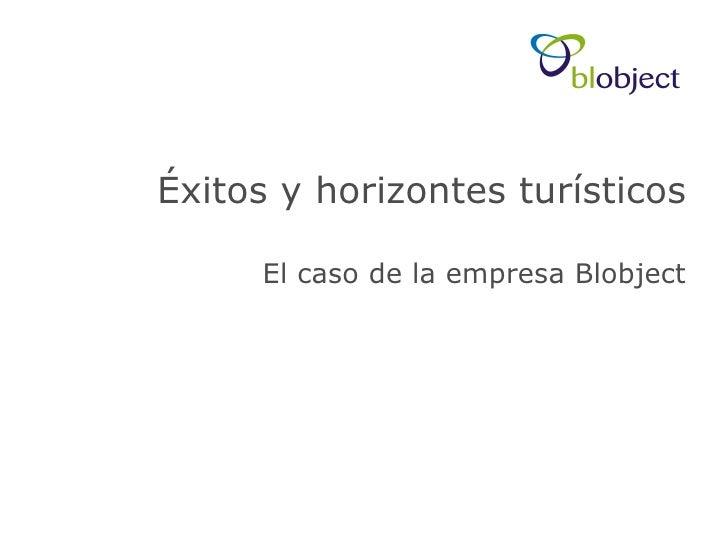 Éxitos y horizontes turísticos El caso de la empresa Blobject
