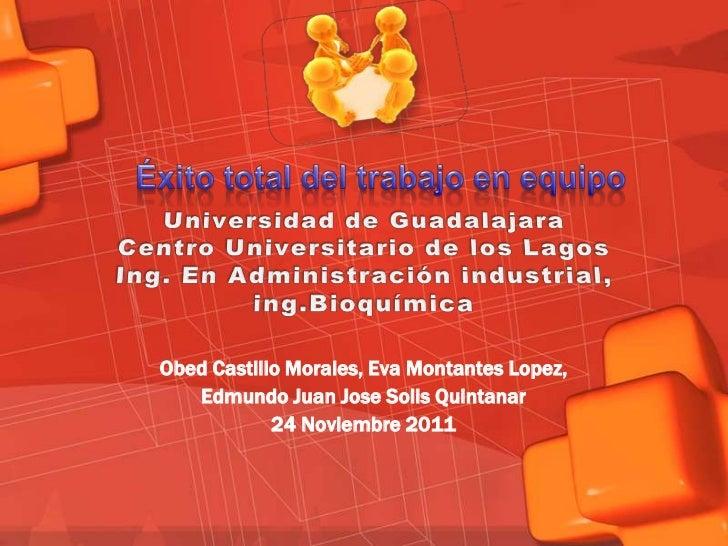 Obed Castillo Morales, Eva Montantes Lopez,   Edmundo Juan Jose Solis Quintanar            24 Noviembre 2011