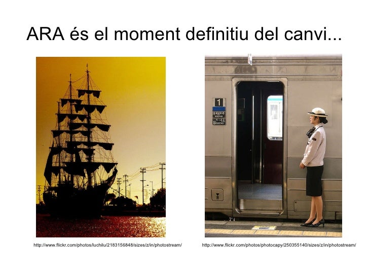 ARA és el moment definitiu del canvi... http://www.flickr.com/photos/photocapy/250355140/sizes/z/in/photostream/ http://ww...