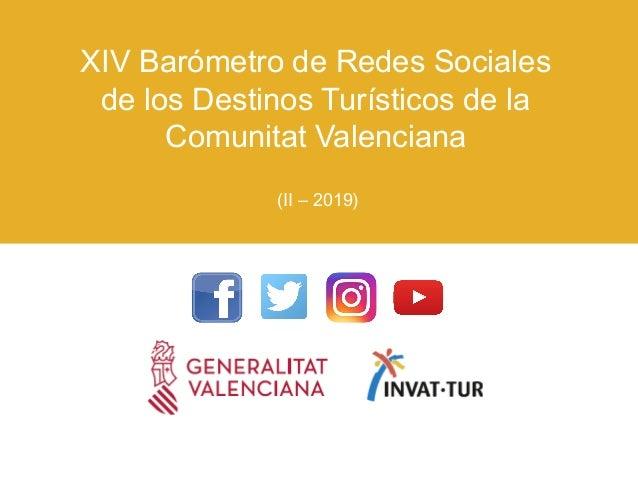XIV Barómetro de Redes Sociales de los Destinos Turísticos de la Comunitat Valenciana (II – 2019)