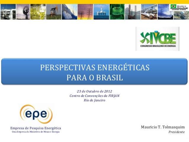 PERSPECTIVAS ENERGÉTICAS                               PARA O BRASIL                                                   23 ...