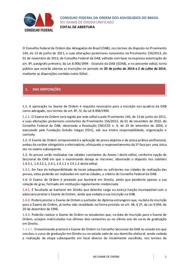 CONSELHO FEDERAL DA ORDEM DOS ADVOGADOS DO BRASIL XIV EXAME DE ORDEM UNIFICADO EDITAL DE ABERTURA XIV EXAME DE ORDEM 1 O C...