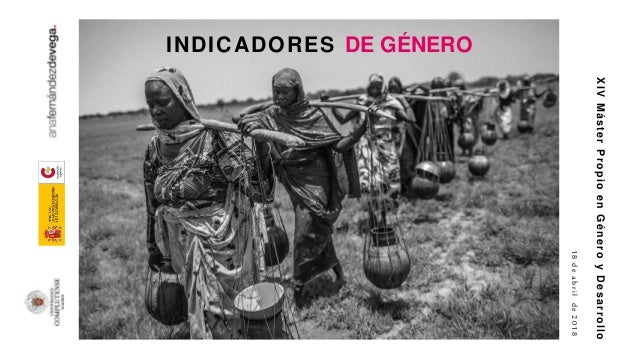 XIVMásterPropioenGéneroyDesarrollo 18deabrilde2018 INDICADORES DE GÉNERO