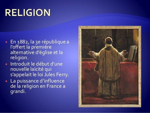  En 1882, la 3e république a l'offert la première alternative d'église et la religion.  Introduit le début d'une nouvell...