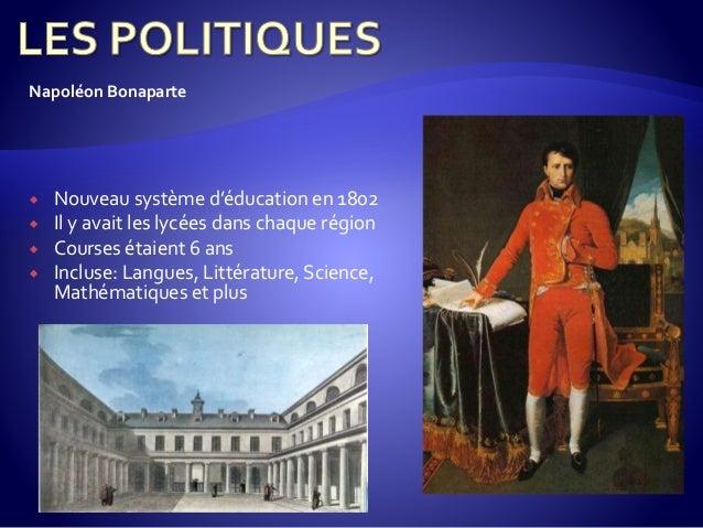  Nouveau système d'éducation en 1802  Il y avait les lycées dans chaque région  Courses étaient 6 ans  Incluse: Langue...