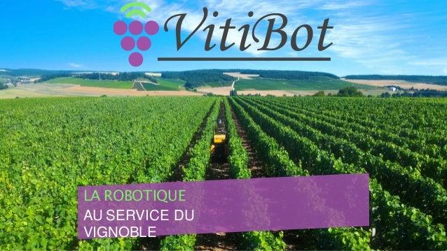 LA ROBOTIQUE AU SERVICE DU VIGNOBLE