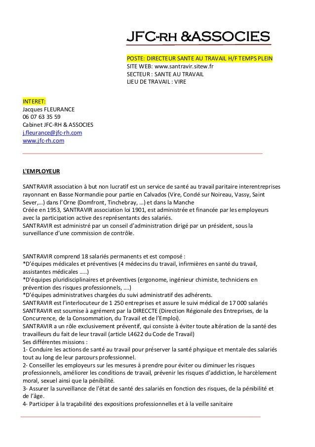 JFC-rh &ASSOCIES POSTE: DIRECTEUR SANTE AU TRAVAIL H/F TEMPS PLEIN SITE WEB: www.santravir.sitew.fr SECTEUR : SANTE AU TRA...