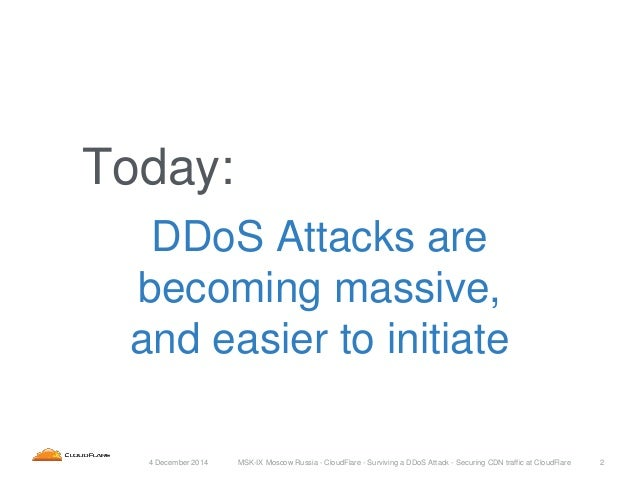 Surviving A DDoS Attack: Securing CDN Traffic at CloudFlare Slide 2