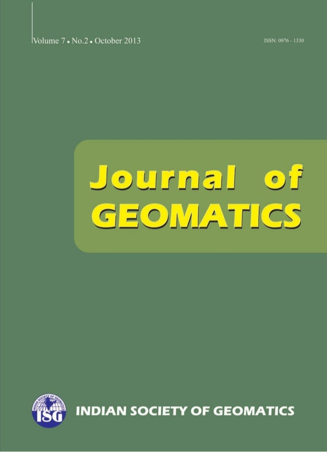Journal of Geomatics iii Vol.7 No.2 October 2013 Journal of Geomatics (A publication of the Indian Society of Geomatics) V...