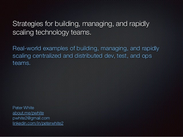 Strategies for building, managing, and rapidly scaling technology teams. ! Real-world examples of building, managing, and ...