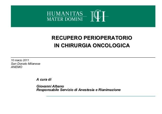 10 marzo 2011  San Donato Milanese  ANEMO  RECUPERO PPEERRIIOOPPEERRAATTOORRIIOO  IINN CCHHIIRRUURRGGIIAA OONNCCOOLLOOGGII...