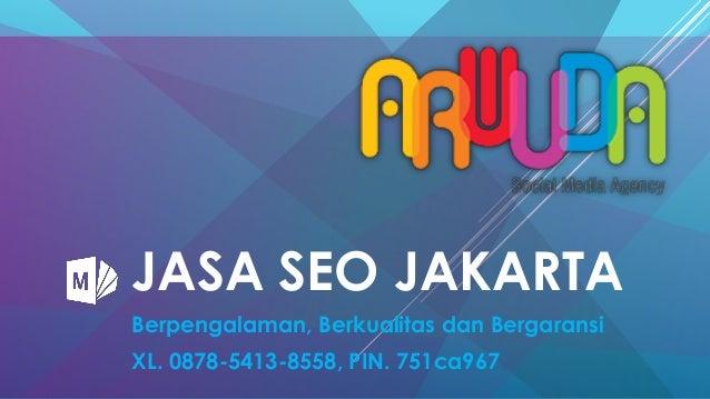 JASA SEO JAKARTA Berpengalaman, Berkualitas dan Bergaransi XL. 0878-5413-8558, PIN. 751ca967