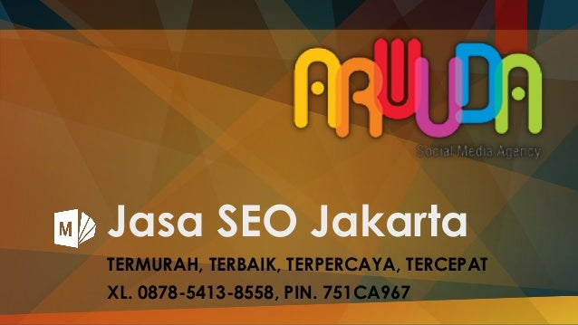 Jasa SEO Jakarta TERMURAH, TERBAIK, TERPERCAYA, TERCEPAT XL. 0878-5413-8558, PIN. 751CA967