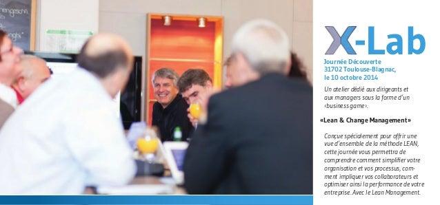 «Lean & Change Management»  Un atelier dédié aux dirigeants et  aux managers sous la forme d'un  ‹business game›.  Conçue ...