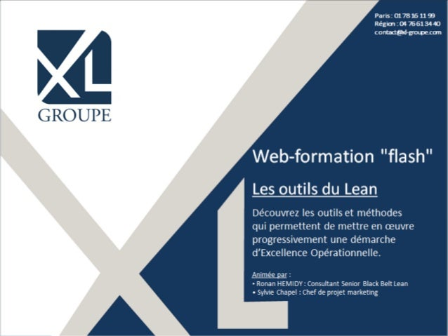 "©XL Groupe 2015 - www.xl-groupe.com Paris : 01 78 16 11 99 Région : 04 76 61 34 40 contact@xl-groupe.com Web-formation ""fl..."