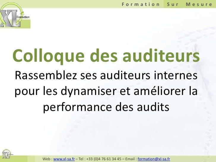 Colloque des auditeursRassemblez ses auditeurs internes pour les dynamiser et améliorer la performance des audits<br />