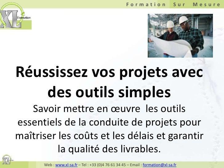 Réussissez vos projets avec des outils simplesSavoir mettre en œuvre  les outils essentiels de la conduite de projets pour...