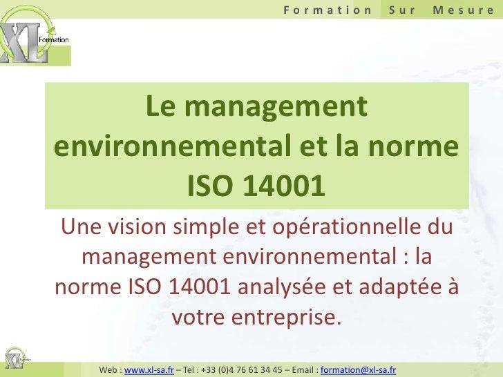 Le management environnemental et la norme ISO 14001<br />Une vision simple et opérationnelle du management environnemental...