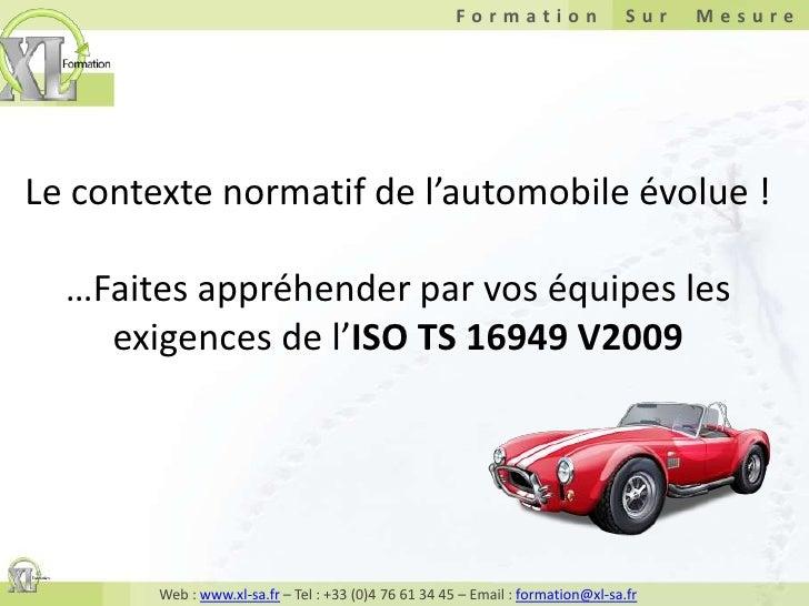 Le contexte normatif de l'automobile évolue ! …Faites appréhender par vos équipes les exigences de l'ISO TS 16949 V2009<br />