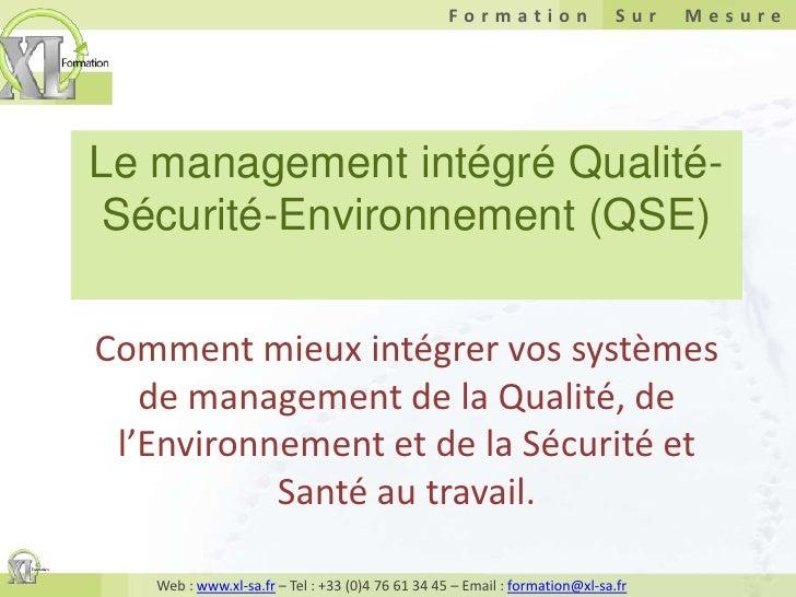 Le management intégré Qualité-Sécurité-Environnement (QSE)<br />Comment mieux intégrer vos systèmes de management de la Qu...