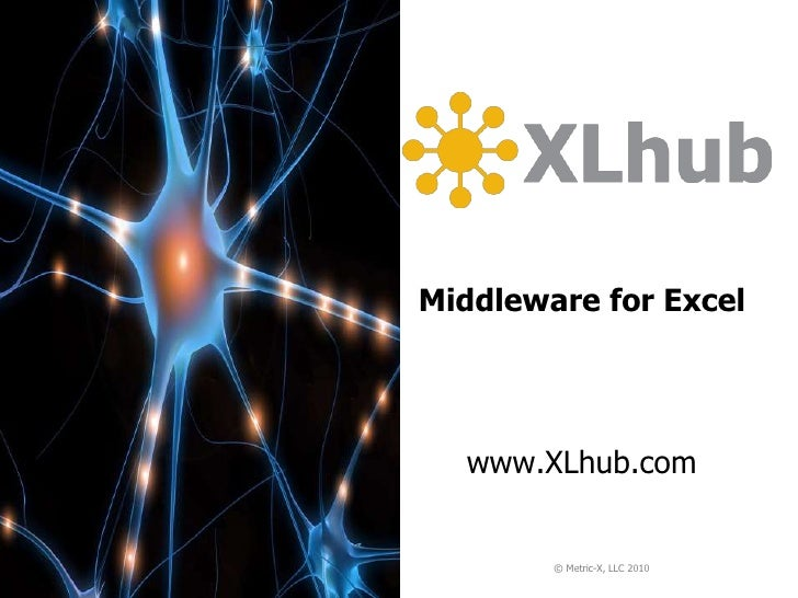 xlhubMiddleware for Excel<br />January 2010<br />