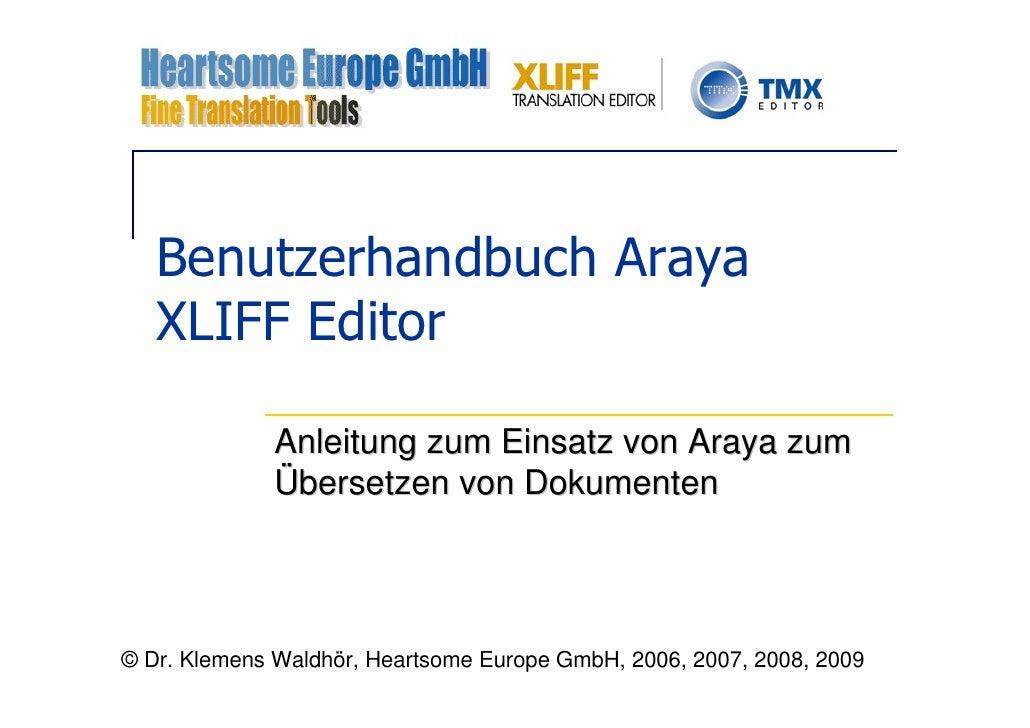 Benutzerhandbuch Araya    XLIFF Editor               Anleitung zum Einsatz von Araya zum              Übersetzen von Dokum...