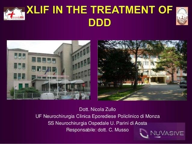 Dott. Nicola Zullo UF Neurochirurgia Clinica Eporediese Policlinico di Monza SS Neurochirurgia Ospedale U. Parini di Aosta...