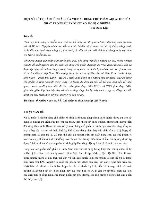 MỘT SỐ KẾT QUẢ BƯỚC ĐẦU CỦA VIỆC ÁP DỤNG CHẾ PHẨM AQUALIFT CỦA NHẬT TRONG XỬ LÝ NƯỚC AO, HỒ BỊ Ô NHIỄM. Bùi Quốc Lập Tóm t...