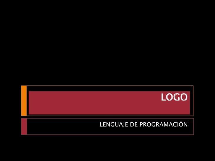 LOGO  LENGUAJE DE PROGRAMACIÓN