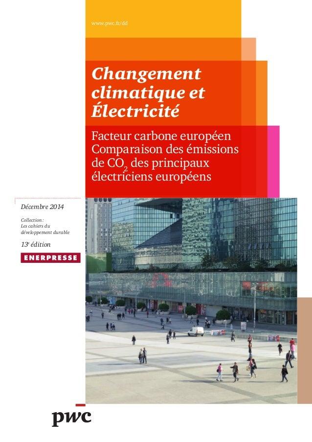 Décembre2014 Collection: Les cahiers du développement durable 13e édition Changement climatique et Électricité Facteur c...