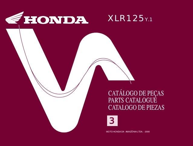 3 MOTO HONDA DA AMAZÔNIA LTDA. 00X1B-KFC-603 A0600-0010 IMPRESSO NO BRASIL PRINTED IN BRAZIL CATÁLOGO DE PEÇAS PARTS CATAL...