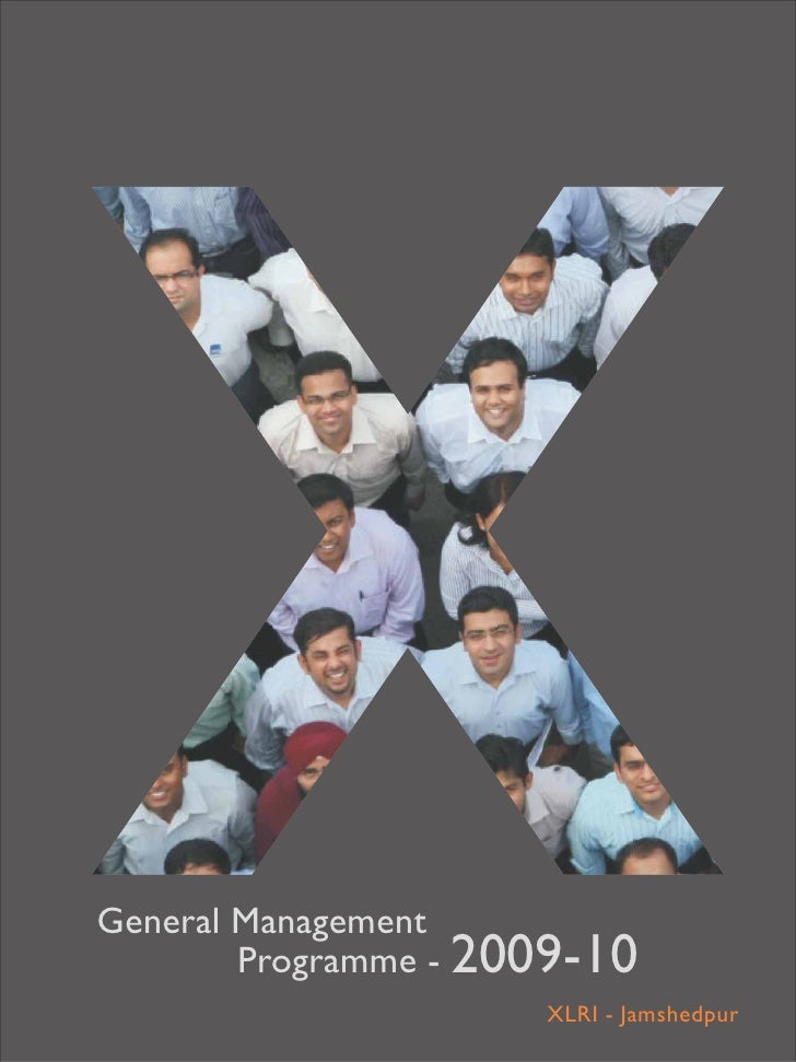 General Management         Programme - 2009-10                       XLRI - Jamshedpur