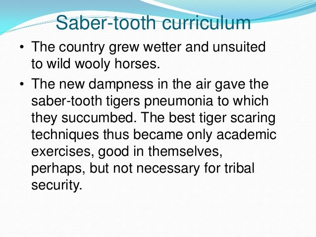 the saber tooth curriculum The saber-tooth curriculum, classic edition [abner j peddiwell] on amazoncom free shipping on qualifying offers the 65th-anniversary edition of an educational classic proves its.