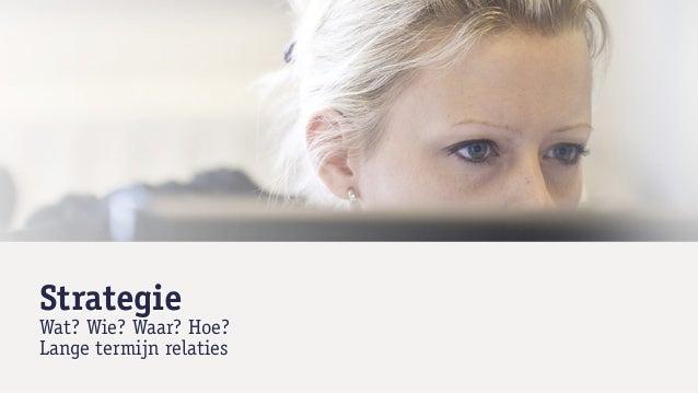 Wat?✓   Brand awareness✓   Sales leads✓   Online Reputation Management✓   Verkeer op website✓   Interventie (crisiscommuni...